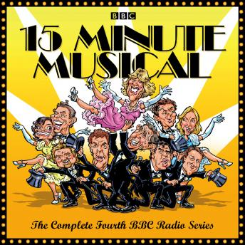 15 Minute Musical: The Complete Fourth BBC Radio Series