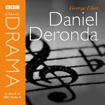 Daniel Deronda (Classic Drama)