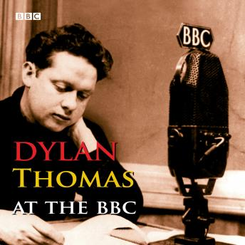 Dylan Thomas at the BBC