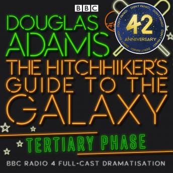The Hitchhiker's Guide To The Galaxy, The  Tertiary Phase