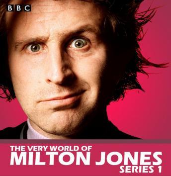 The Very World Of Milton Jones: The Complete Series 1