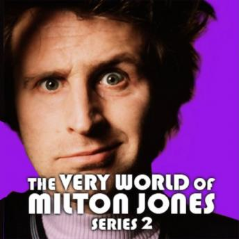 The Very World Of Milton Jones: The Complete Series 2