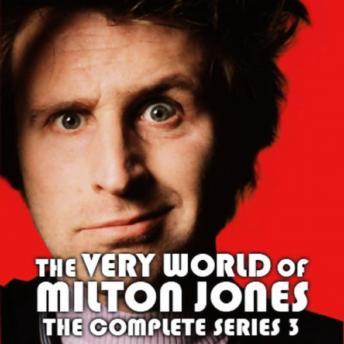 The Very World Of Milton Jones: The Complete Series 3