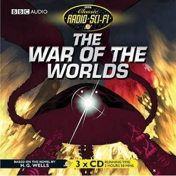 The War Of The Worlds (Classic Radio Sci-Fi)