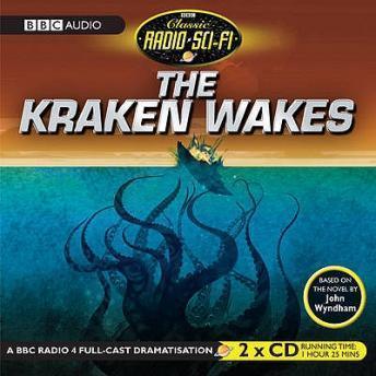 The Kraken Wakes, The (Classic Radio Sci-Fi)