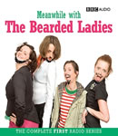 Meanwhile With The Bearded Ladies, Audio book by A Full Cast