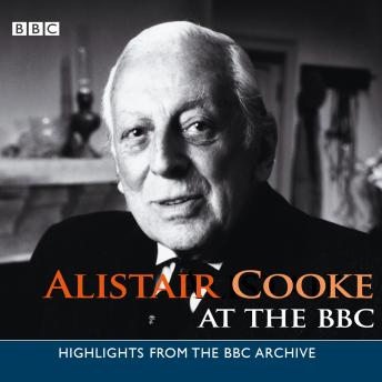 Alistair Cooke: At The BBC, Alistair Cooke