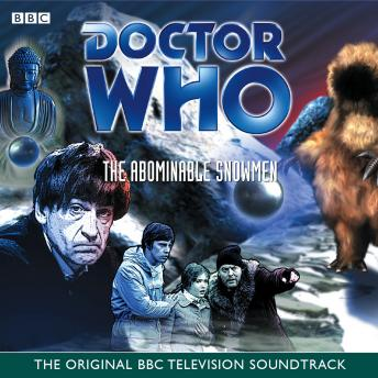 Doctor Who And The Abominable Snowmen (TV Soundtrack)