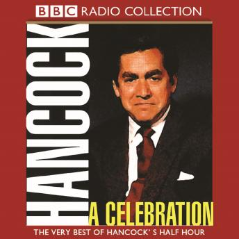 Download Hancock: A Celebration: The Very Best Of Hancock's Half Hour by BBC Audio