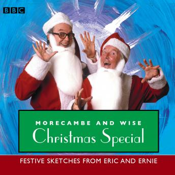 Morecambe & Wise  Christmas Special: Festive Sketches From Eric And Ernie