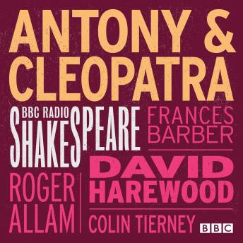 Antony And Cleopatra (BBC Radio Shakespeare)