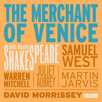 The Merchant Of Venice: A BBC Radio 4 Full-Cast Production