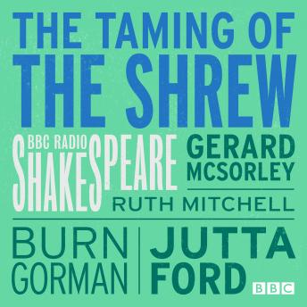 Taming Of The Shrew, The  (Bbc Radio Shakespeare)
