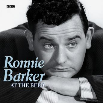 Ronnie Barker At The Beeb, Ronnie Barker
