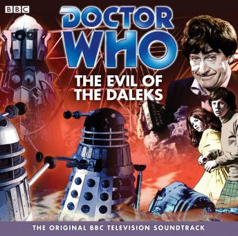 Download Doctor Who: The Evil Of The Daleks (TV Soundtrack) by David Whitaker