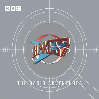 Blake's 7  The Radio Adventures