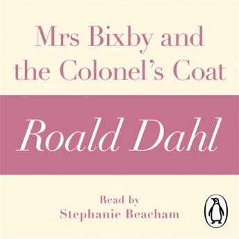 Mrs Bixby and the Colonel's Coat (A Roald Dahl Short Story), Roald Dahl