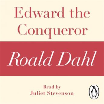 Edward the Conqueror (A Roald Dahl Short Story) sample.