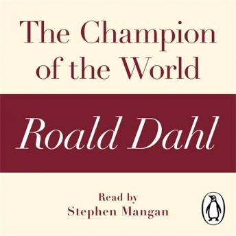 Champion of the World (A Roald Dahl Short Story), Roald Dahl