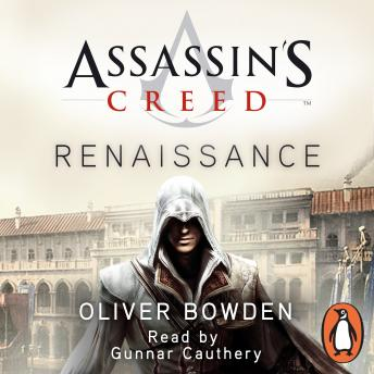 Renaissance: Assassin's Creed Book 1, Oliver Bowden