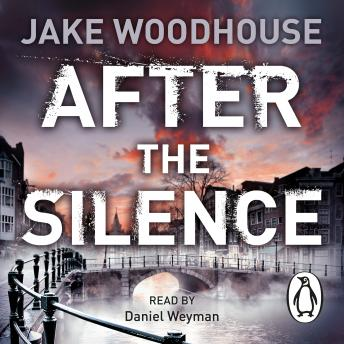 After the Silence: Inspector Rykel Book 1, Jake Woodhouse