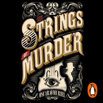 Strings of Murder, Oscar de Muriel