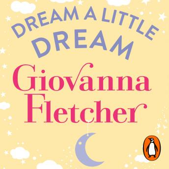 Dream a Little Dream, Giovanna Fletcher