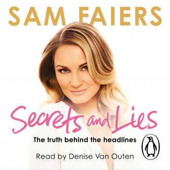 Secrets and Lies: The truth behind the headlines, Sam Faiers