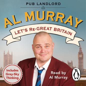 Let's re-Great Britain, Al Murray