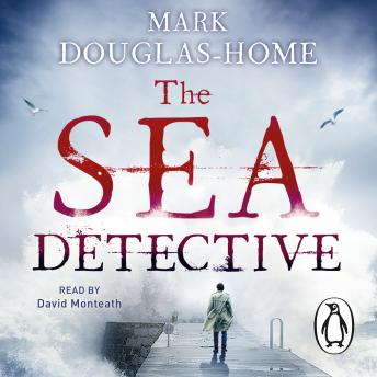 Sea Detective, Mark Douglas-Home