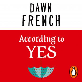 According to Yes, Dawn French