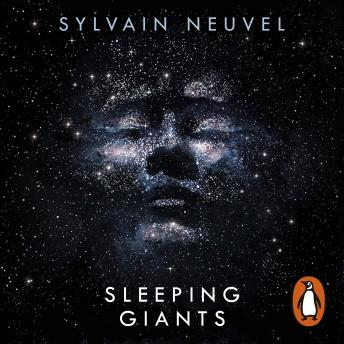 Sleeping Giants: Themis Files Book 1, Audio book by Sylvain Neuvel