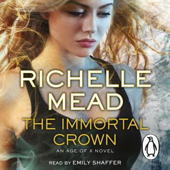 Immortal Crown: Age of X #2, Richelle Mead