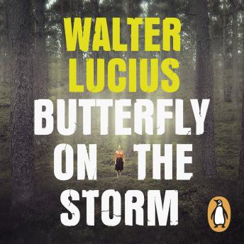 Butterfly on the Storm, Walter Lucius