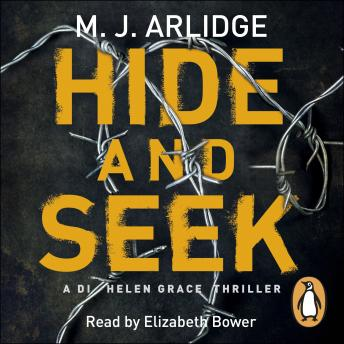 Hide and Seek: DI Helen Grace 6, M. J. Arlidge