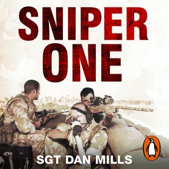 Download Sniper One: The Blistering True Story of a British Battle Group Under Siege by Dan Mills