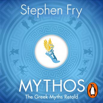 Download Mythos: The Greek Myths Retold by Stephen Fry