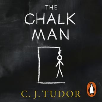 Chalk Man: The Sunday Times bestseller. The most chilling book youll read this year, C. J. Tudor