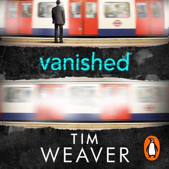 Vanished: He disappeared and someone knows why . . . Find out who in this EDGE-OF-YOUR-SEAT THRILLER