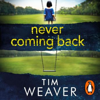 Never Coming Back: Someone doesn't want this family found . . . in the UNFORGETTABLE R&J THRILLER