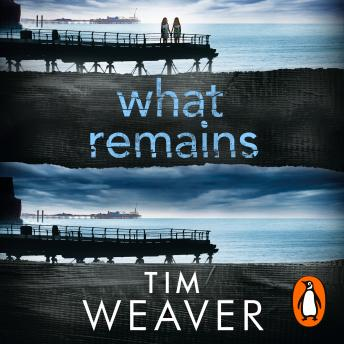 What Remains: The unputdownable thriller from author of Richard & Judy thriller No One Home