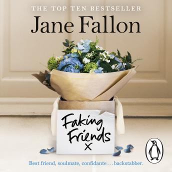 Faking Friends: THE SUNDAY TIMES BESTSELLER, Jane Fallon