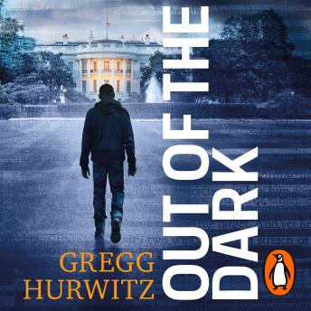Download Out of the Dark: The gripping Sunday Times bestselling thriller by Gregg Hurwitz