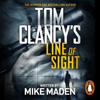 Download Tom Clancy's Line of Sight: THE INSPIRATION BEHIND THE THRILLING AMAZON PRIME SERIES JACK RYAN by Mike Maden