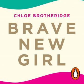 Brave New Girl: Seven Steps to Confidence