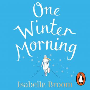 One Winter Morning: Warm your heart this winter with this uplifting and emotional family drama, Isabelle Broom