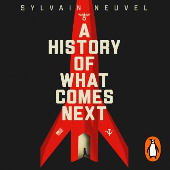 A History of What Comes Next: The captivating speculative fiction for fans of The Man in the High Ca