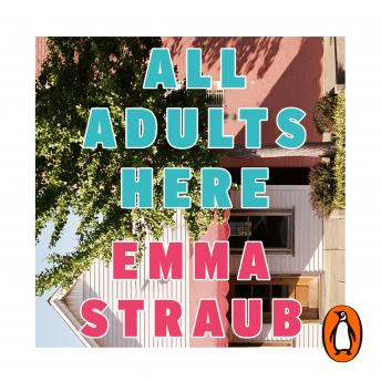 All Adults Here: A funny, uplifting and big-hearted novel about family – an instant New York Times b