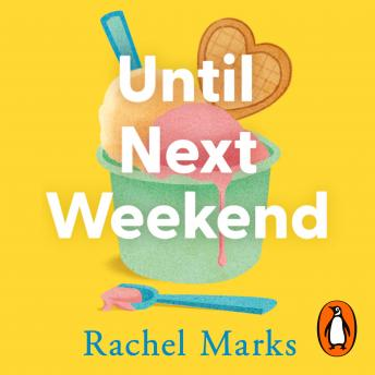 Until Next Weekend: The unforgettable and feel-good new novel that will make you laugh and cry