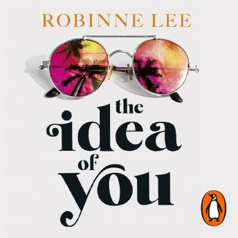 The Idea of You: A sizzling and utterly addictive love story with an ending you'll never forget
